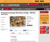 Architectural Design Workshop: Collage - Method and Form, Spring 2004