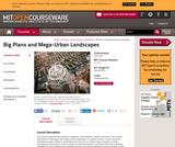 Big Plans and Mega-Urban Landscapes, Spring 2014