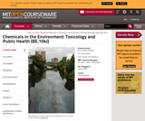 Chemicals in the Environment: Toxicology and Public Health (BE.104J), Spring 2005
