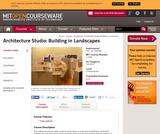 Architecture Studio: Building in Landscapes, Fall 2005